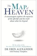 The Map of Heaven : A neurosurgeon explores the mysteries of the afterlife and the truth about what lies beyond