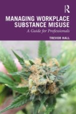 Managing Workplace Substance Misuse : A Guide for Professionals