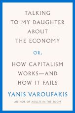 Talking to My Daughter : ABOUT THE ECONOMY