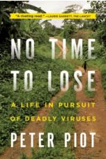 No Time to Lose : A Life in Pursuit of Deadly Viruses