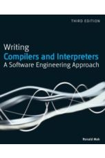 Writing Compilers and Interpreters : A Software Engineering Approach
