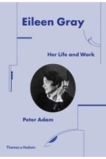 Eileen Gray : Her Life and Work