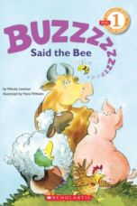 """""""Buzz,"""" Said the Bee (Scholastic Reader, Level 1)"""