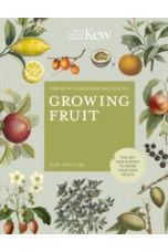 The Kew Gardener's Guide to Growing Fruit : The art and science to grow your own fruit