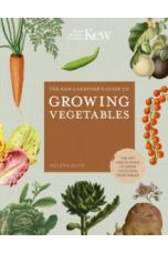 The Kew Gardener's Guide to Growing Vegetables : The Art and Science to Grow Your Own Vegetables
