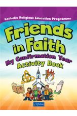 Friends in Faith: My Confirmation Year Activity Book (6th Class)
