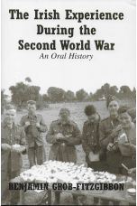 The Irish Experience During the Second World War: An Oral History
