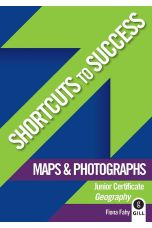 Shortcuts to Success: Maps & Photographs Junior Certificate Geography