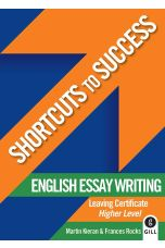 Shortcuts to Success: English Essay Writing Leaving Cert. Higher Level