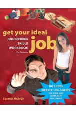 Get Your Ideal Job: Job-Seeking Skills Workbook for Students