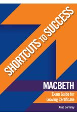 Shortcuts to Success: Macbeth Exam Guide for Leaving Certificate