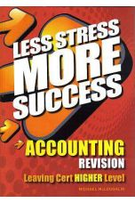 Less Stress More Success : Accounting Higher Level (Leaving Cert)