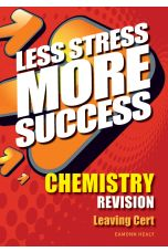 Less Stress More Success : Chemistry Revision (Leaving Certificate)