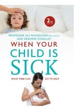 When Your Child Is Sick: What You Can Do to Help (2nd Edition)