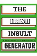 The Irish Insult Generator : An incredibly useful flipbook for telling people to flip off!