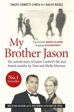 My Brother Jason (The untold Story of Jason Corbett's Life and Brutal Murder by Tom and Molly Martens)