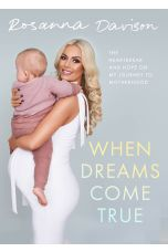 When Dreams Come True: The Heartbreak and Hope on My Journey to Motherhood