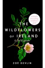 The Wildflowers of Ireland : A Field Guide