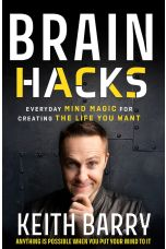 Brain Hacks: Everyday Mind Magic for Creating the Life You Want