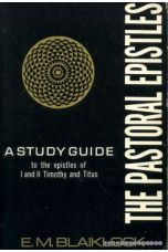 The Pastoral Epistles: A Study Guide to the Epistles of I and II Timothy and Titus