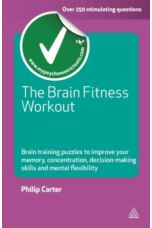 The Brain Fitness Workout : Brain Training Puzzles to Improve Your Memory Concentration Decision Making Skills and Mental Flexibility