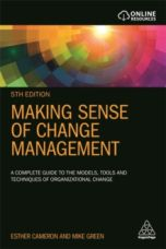 Making Sense of Change Management : A Complete Guide to the Models, Tools and Techniques of Organizational Change (5th Edition)