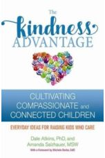 The Kindness Advantage : Cultivating Compassionate and Connected Children