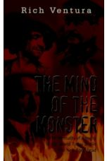 The Mind of the Monster : The Mentality of Atrocity in the World Today and in the New Age Ahead