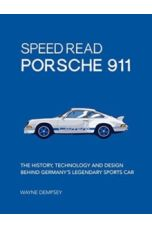 Speed Read Porsche 911 : The History, Technology and Design Behind Germany's Legendary Sports Car