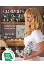 Clodagh's Weeknight Kitchen : Easy & exciting dishes to liven up your recipe repertoire