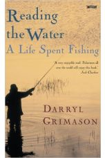 Reading the Water: A Life Spent Fishing