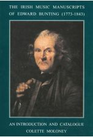 The Irish Music Manuscripts of Edward Bunting (1773-1843) : An Introduction and Catalogue