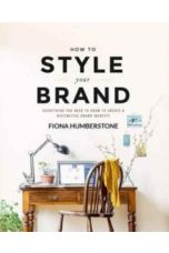 How to Style Your Brand : Everything You Need to Know to Create a Distinctive Brand Identity