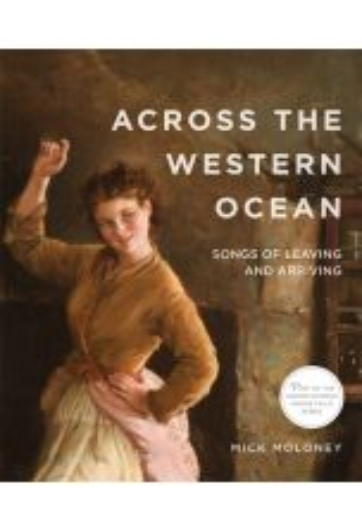 Across the Western Ocean Songs of Leaving and Arriving