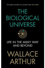 The Biological Universe : Life in the Milky Way and Beyond