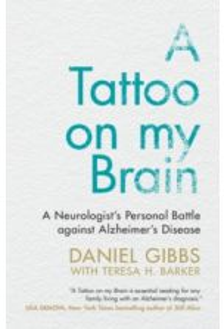 A Tattoo on my Brain : A Neurologist's Personal Battle against Alzheimer's Disease