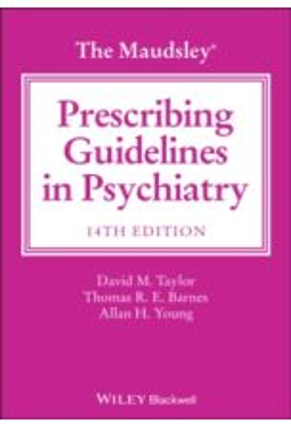 The Maudsley Prescribing Guidelines in Psychiatry (14th Edition)