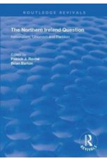 The Northern Ireland Question : Nationalism, Unionism and Partition