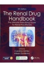 The Renal Drug Handbook : The Ultimate Prescribing Guide for Renal Practitioners (5th Edition)