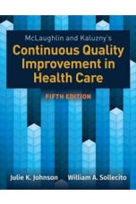 Mclaughlin & Kaluzny's Continuous Quality Improvement In Health Care (5th Revised Edition)