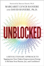Unblocked : A Revolutionary Approach to Tapping into Your Chakra Empowerment Energy to Reclaim Your Passion, Joy, and Confidence