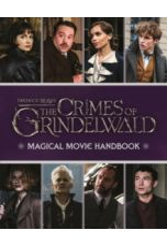 Fantastic Beasts: The Crimes of Grindelwald: Magical Movie Handbook