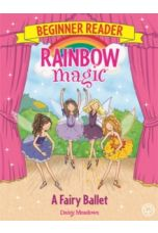Rainbow Magic Beginner Reader: A Fairy Ballet (Book 7)