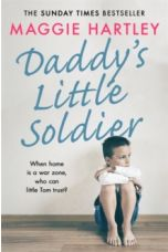 Daddy's Little Soldier : When home is a war zone, who can little Tom trust?