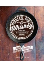 Pickles, Pigs & Whiskey : Recipes from My Three Favorite Food Groups and Then Some