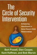 The Circle of Security Intervention : Enhancing Attachment in Early Parent-Child Relationships