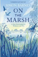 On the Marsh : A Year Surrounded by Wildness and Wet