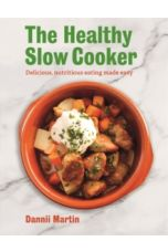The Healthy Slow Cooker : Delicious, nutritious eating made easy