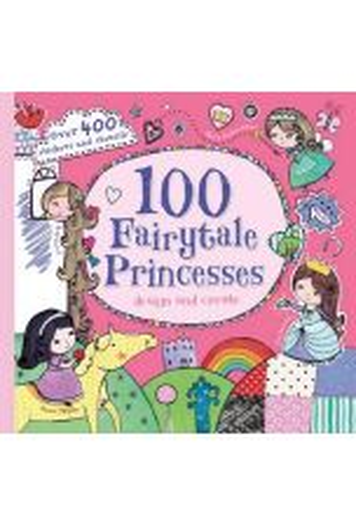 100 Fairytale Princesses : Design and Create
