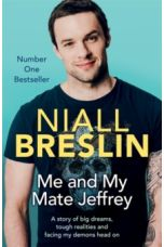 Me and My Mate Jeffrey: A story of big dreams, tough realities and facing my demons head on (Paperback)